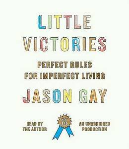 NEW Little Victories: Perfect Rules for Imperfect Living by Jason Gay