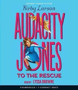 Audacity Jones to the Rescue (Audacity Jones #1) By Larson, Kirby 9780545910972
