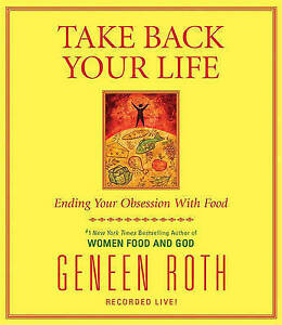 USED-GD-Take-Back-Your-Life-Ending-Your-Obsession-With-Food-by-Geneen-Roth