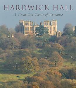 Hardwick Hall – A Great Old Castle of Romance, David Adshead