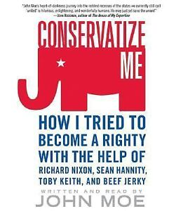 Conservatize Me by John Moe (2006)