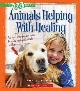 Animals Helping with Healing by Squire, Ann O. 9780531205082 -Hcover
