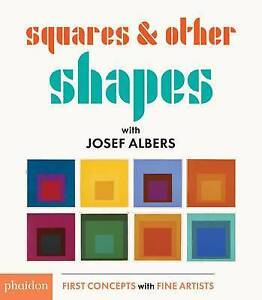 Squares & Other Shapes: With Josef Albers by Albers, Josef