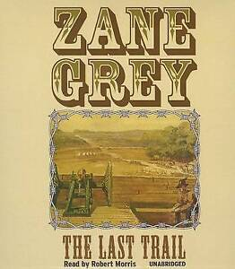 NEW The Last Trail by Zane Grey