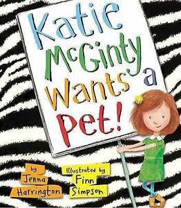 Katie McGinty Wants a Pet! by Jenna Harrington (Hardback, 2015)