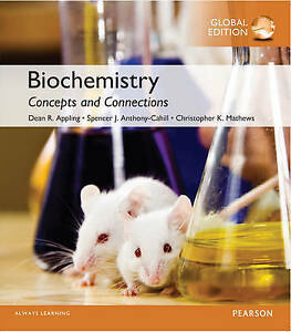 Biochemistry: Concepts and Connections by Christopher K. Mathews, Spencer J. Ant