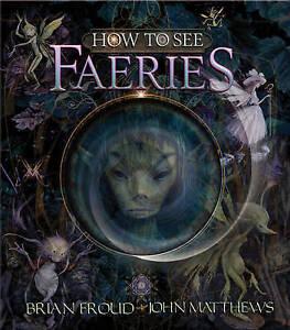 How to See Faeries, John Matthews