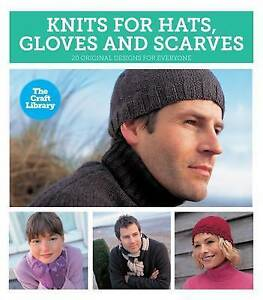 The Craft Library: Knits for Hats, Gloves & Scarves
