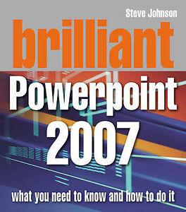 Brilliant PowerPoint 2007 Mr Steve Johnson Very Good Book