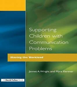 Supporting Children with Communication Problems: Sharing the Workload-ExLibrary
