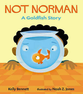 Not Norman: A Goldfish Story by Kelly Bennett (Paperback, 2005)