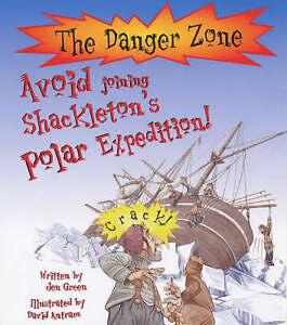 Avoid Joining Shackleton's Polar Expedition! (Danger Zone), Jen Green | Paperbac