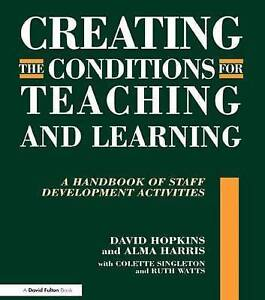 Creating Conditions for Teaching and Learning by Hopkins, David, Harris, Alma