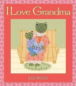 I Love Grandma: Super Sturdy Picture Books by Boyd, Lizi