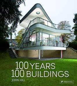 100 Years, 100 Buildings by John Hill (Hardback, 2016)