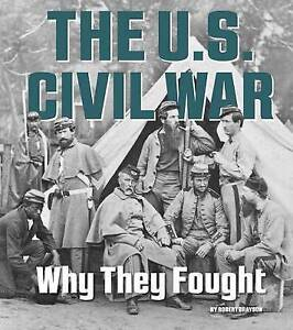 The U.S. Civil War: Why They Fought by Grayson, Robert -Paperback