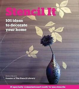 NEW Stencil It: 101 Ideas to Decorate Your Home by Helen Morris