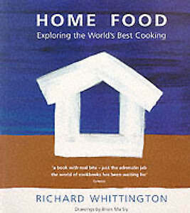 Home Food: Exploring the World's Best Cooking, Whittington, Richard, New Book