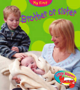 Brother or Sister  (Little Nippers: My First...),Hughes, Monica,New Book mon0000