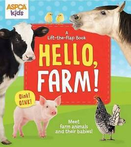 ASPCA Kids: Hello, Farm!: A Lift-The-Flap Book by To Be Determined -Hcover