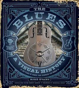 The Blues: A Visual History by Mike Evans