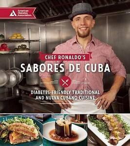 Chef Ronaldo's Sabores de Cuba: Diabetes-Friendly Traditional and Nueva...