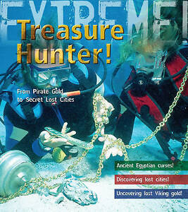 Treasure Hunter!: Discover Lost Cities and Pirate Gold (Extreme!),James De Winte