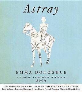 NEW Astray by Emma Donoghue