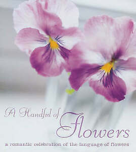 A Handful of Flowers: A Romantic Celebration of the Language of Flowers, Lee, Co