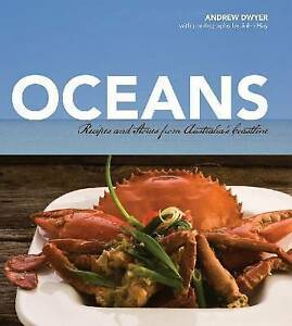 Oceans Recipes And Stories From Australia's Coastline Andrew, Dwyer,new hardback