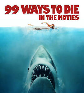 The Kobal Collection-99 Ways To Die In The Movies  BOOK NEW