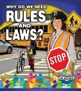 Why Do We Need Rules and Laws? by Pegis, Jessica 9780778725985 -Hcover
