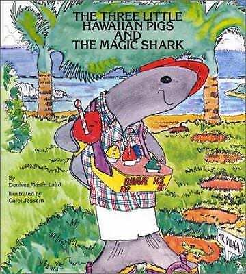 Magic Shark - The Three Little Hawaiian Pigs and the Magic Shark by Donivee M. Laird