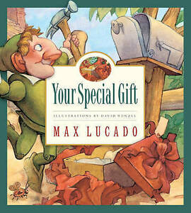 MAX LUCADO, YOUR SPECIAL GIFT. HARDCOVER WJACKET. 9781581346985
