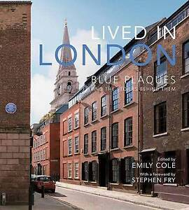 Lived in London: Blue Plaques and the Stories Behind Them, , Acceptable, Hardcov