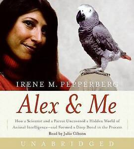 Alex & Me CD: How a Scientist and a Parrot uncovered a Hidden World of Animal In