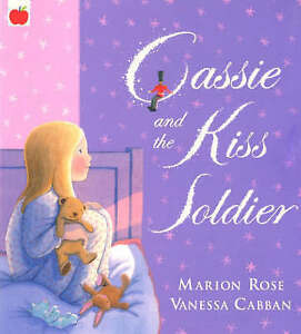 Cassie and the Kiss Soldier by Marion Rose (Paperback, 2005)