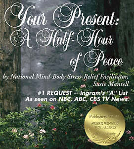 New, Your Present: A Half-hour of Peace, Susie Mantell, Book