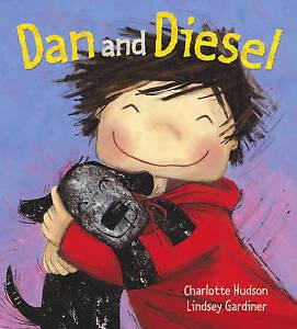 Dan and Diesel by Hudson, Charlotte