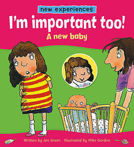 I'm Important Too!: A New Baby (New Experiences)-ExLibrary