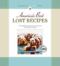 America's Best Lost Recipes: 121 Heirloom Recipes Too Good to Forget by The Edi