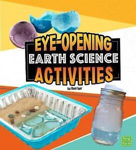 EyeOpening Earth Science Activities First Facts Curious Scientists by Iyer - Leicester, United Kingdom - EyeOpening Earth Science Activities First Facts Curious Scientists by Iyer - Leicester, United Kingdom