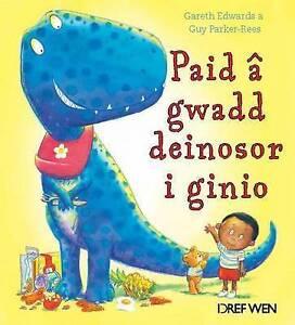 Paid a Gwadd Deinosor I Ginio by Gareth Edwards (Paperback, 2016)