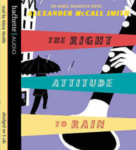 The Right Attitude to Rain: An Isabel Dalhousie Novel by Alexander McCall...