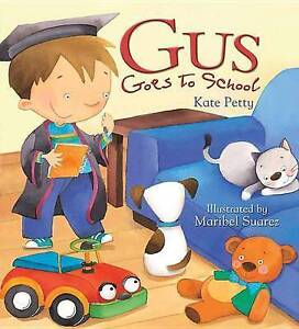 Gus Goes to School By Petty, Kate -Paperback