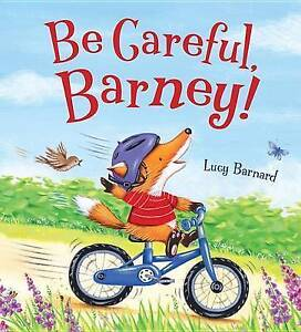Be Careful, Barney! By Barnard, Lucy -Hcover