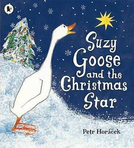 Suzy Goose and the Christmas Star by Petr Horacek (Paperback, 2010)