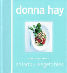 NEW Simple Essentials : Salads and Vegetables By Donna Hay Hardcover