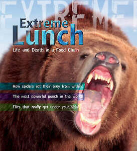Extreme Science: Extreme Lunch!: Life and Death in the Food Chain (Extreme!),Pip