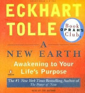 A New Earth Awakening Your Lifes Purpose Eckhart Tolle